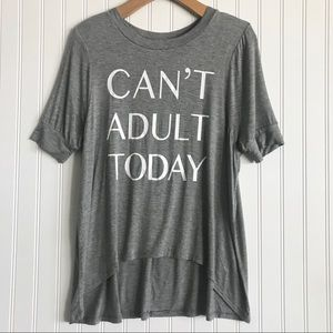 Can't Adult Today T-shirt